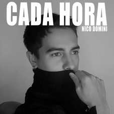 Nico Dominí - CADA HORA - SINGLE
