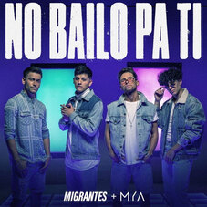Migrantes - NO BAILO PA TI (FT. MYA) - SINGLE