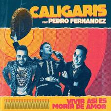 Los Caligaris - VIVIR ASÍ ES MORIR DE AMOR - SINGLE