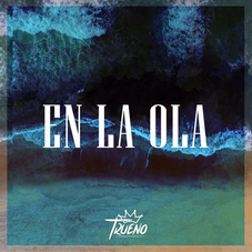 Trueno - EN LA OLA - SINGLE