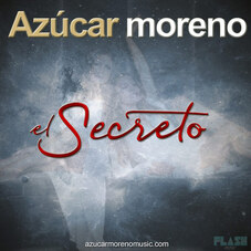 Azúcar Moreno - EL SECRETO - SINGLE
