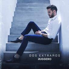 Ruggero - DOS EXTRAÑOS - SINGLE