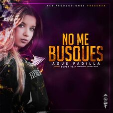 Agus Padilla - NO ME BUSQUES - SINGLE