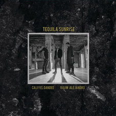 Cali Y El Dandee - TEQUILA SUNRISE - SINGLE