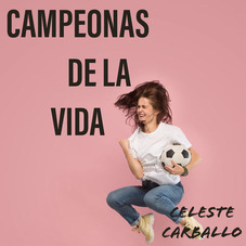 Celeste Carballo - CAMPEONAS DE LA VIDA - SINGLE