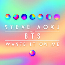 BTS - WASTE IT ON ME (FT. STEVE AOKI) - SINGLE
