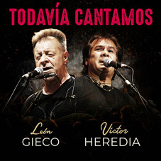 León Gieco - TODAVÍA CANTAMOS EN VIVO (FT. VÍCTOR HEREDIA) - SINGLE