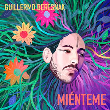 Guillermo Beresñak - MIÉNTEME - SINGLE