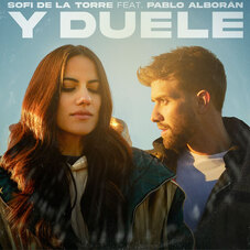 Pablo Alborán - Y DUELE (FT. SOFI DE LA TORRE) - SINGLE
