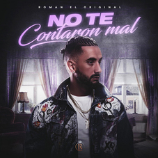 Román El Original - NO TE CONTARON MAL - SINGLE