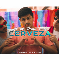 Migrantes - Si me tomo una cerveza - SINGLE