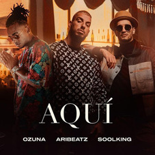 Ozuna - AQUÍ (FT. ARIBEATZ, SOOLKING) - SINGLE