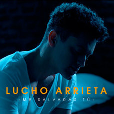Lucho Arrieta - ME SALVASTE TÚ - SINGLE