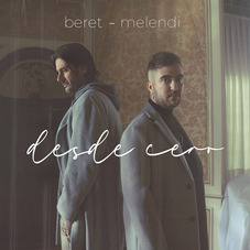 Beret - DESDE CERO (FT. MELENDI) - SINGLE