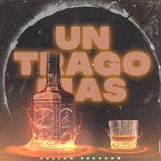 Julián Serrano - UN TRAGO MÁS - SINGLE