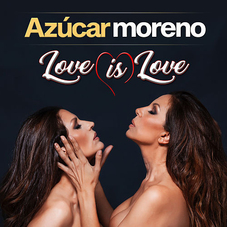 Azúcar Moreno - LOVE IS LOVE - SINGLE