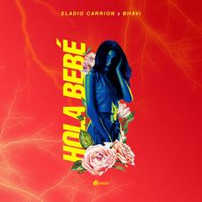Bhavi - HOLA BEBÉ (Ft. ELADIO CARRIÓN) - SINGLE