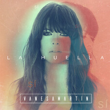 Vanesa Martín - LA HUELLA - SINGLE