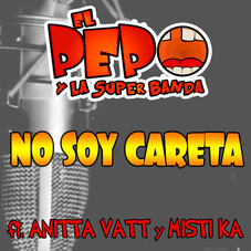 El Pepo - NO SOY CARETA - SINGLE