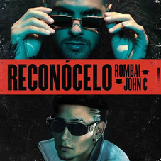 Rombai - RECONÓCELO (FT. JOHN C) - SINGLE