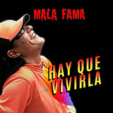 Mala Fama - HAY QUE VIVIRLA - SINGLE