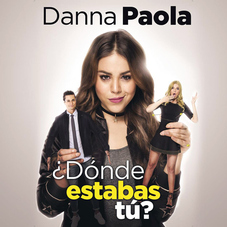 Danna Paola - ¿DÓNDE ESTABAS TÚ? - SINGLE