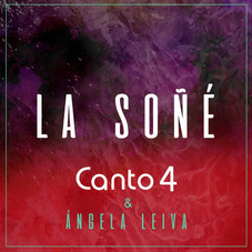 Canto 4 - LA SOÑÉ - SINGLE