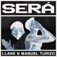 Llane - SERÁ (FT. MANUEL TURIZO) - SINGLE