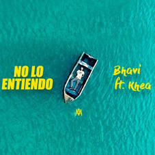 Bhavi - NO LO ENTIENDO (Ft. KHEA) - SINGLE