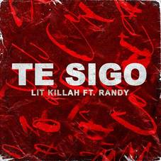 Lit Killah - TE SIGO (Ft. RANDY) - SINGLE