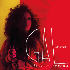 Gal Costa - A PELE DO FUTURO AO VIVO