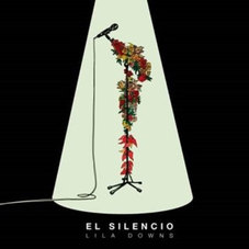 Lila Downs - EL SILENCIO - SINGLE