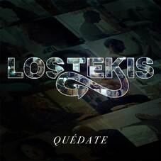 Los Tekis - QUÉDATE - SINGLE