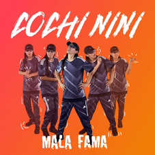 Mala Fama - COCHI NINI - SINGLE