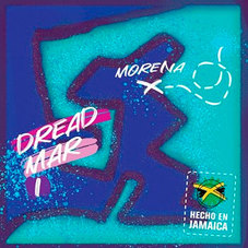 Dread Mar I - MORENA - SINGLE