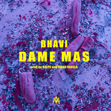 Bhavi - DAME MÁS - SINGLE