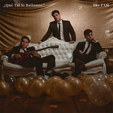 THE FAM - ¿QUÉ TAL SI BAILAMOS? - SINGLE