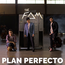 THE FAM - PLAN PERFECTO - SINGLE