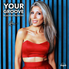 Roxana Frontini - YOUR GROOVE - SINGLE