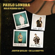 Paulo Londra - SÓLO PIENSO EN TI (Ft. DE LA GHETTO / JUSTIN QUILES) - SINGLE