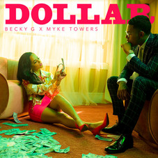 Myke Towers - DOLLAR (BECKY G / MIKE TOWERS) - SINGLE