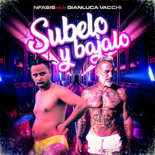 Gianluca Vacchi - SÚBELO Y BÁJALO (Ft. NFASIS) - SINGLE