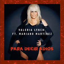 Valeria Lynch - PARA DECIR ADIÓS FT MARIANO MARTINEZ - SINGLE