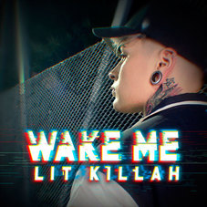 Lit Killah - WAKE ME - SINGLE