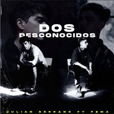 Julián Serrano - DOS DESCONOCIDOS - SINGLE