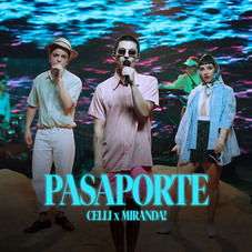 Miranda! - PASAPORTE (FT. CELLI) - SINGLE