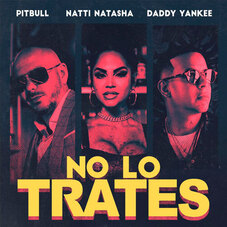 Daddy Yankee - NO LO TRATES - SINGLE