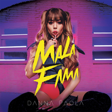 Danna Paola - MALA FAMA - SINGLE