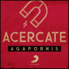 Agapornis - ACÉRCATE - SINGLE