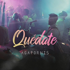 Agapornis - QUÉDATE - SINGLE